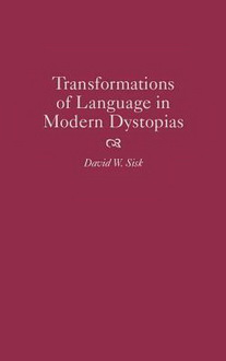 transformations of language in modern dystopias